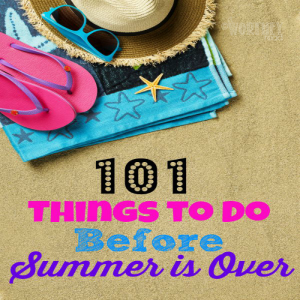 101 Things to Do Before Summer is Over