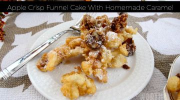 Apple Crisp Funnel Cake With Homemade Caramel