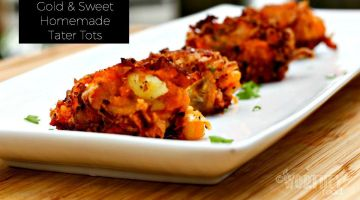 Gold & Sweet Homemade Tater Tots