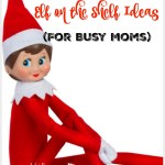 50 Easy Elf On The Shelf Ideas For Busy Moms