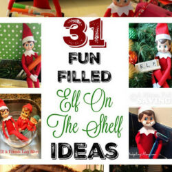 31 Fun Filled Elf On The Shelf Ideas