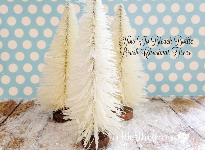 easy way to make your bottle brush trees white how to bleach bottle brush christmas - Bottle Brush Christmas Trees