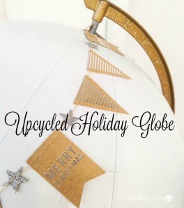 How to make a Upcycled Holiday Globe
