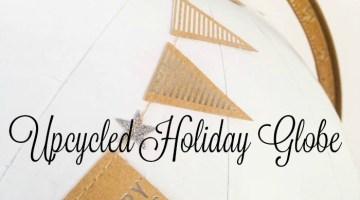 Quick and Easy DIY Idea Upcycled Holiday Globe