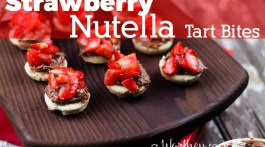 Easy Dessert Recipe to make in under 30 minutes: Strawberry Nutella Tart Bites