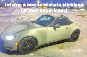 Me, Myself & the Mazda Miata {Winter Experience}