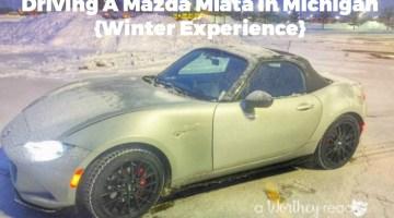Driving A Mazda Miata In Michigan {Winter Experience}