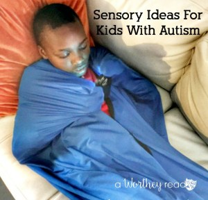 Sensory Ideas For Kids With Autism