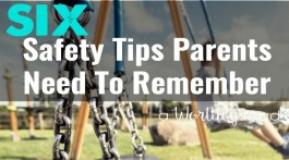 Sometimes we forget common sense safety tips. Here's a few reminders why we need to keep our kids safe. 6 Safety Tips Parents Need To Remember