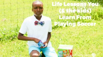 Life Lessons You {& the kids} Learn From Playing Soccer