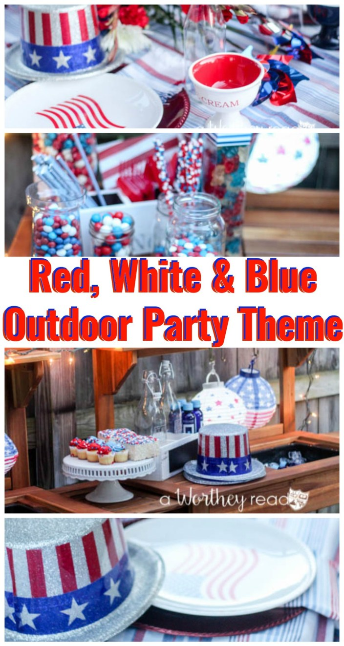 Red White Blue Outdoor Party Theme This Worthey Life Food