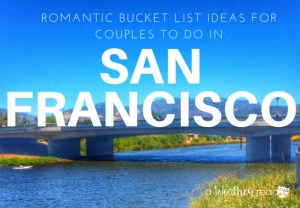 8 Romantic Things To Do in San Francisco