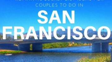 San Francisco is not only a family destination. It's the perfect place for a couples getaway. Here's a list of romantic bucket list ideas for couples to do in San Francisco