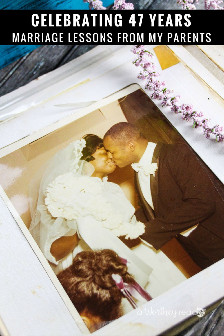 Celebrating 47 years of marriage. I'm sharing marriage lessons I learned from my parents. They are both gone now, but I'm sharing some of the lessons of a relationship they instilled in me. If you are looking for marriage tips, be sure to read these helpful ideas!