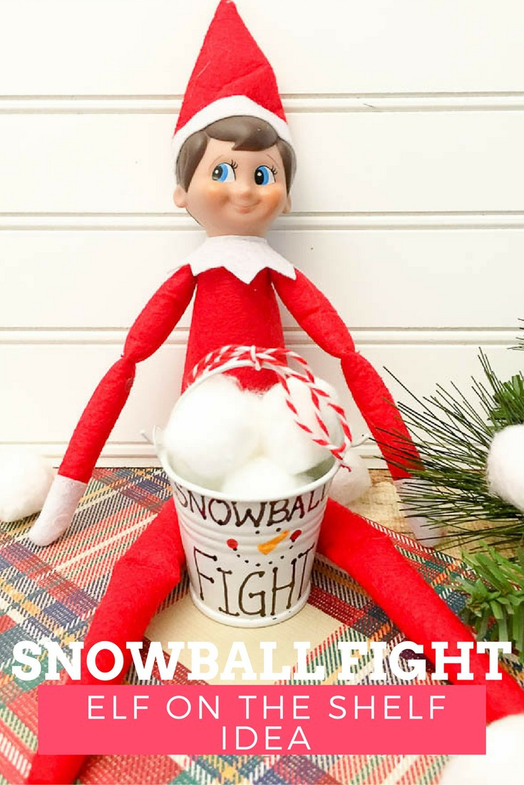 Snowball Fight Elf On The Shelf Ideas This Worthey Life