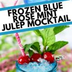 Frozen Blue Rose Mint Julep Mocktail Recipe