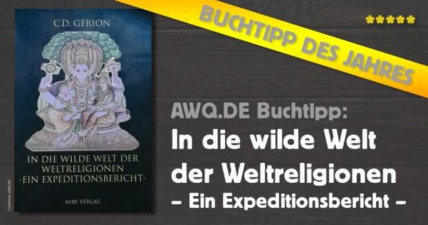 AWQ-Buchtipp: In die wilde Welt der Weltreligionen – ein Expeditionsbericht von C. D. Gerion