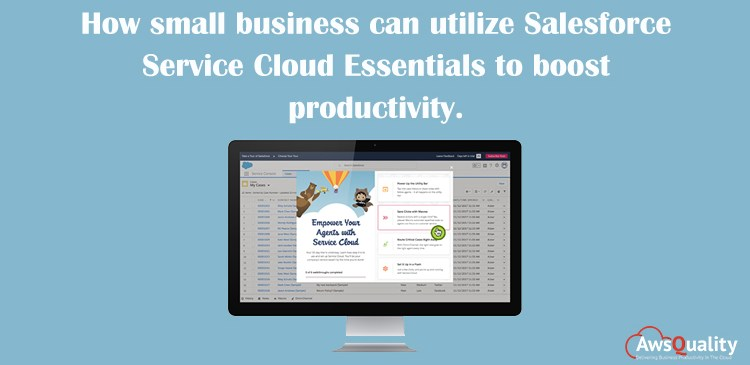 How small business can utilize Salesforce Service Cloud Essentials to boost productivity.