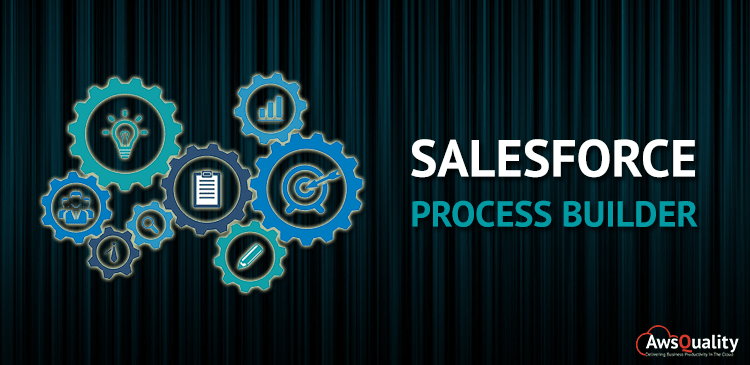 Salesforce Process Builder: An awesome automation tool