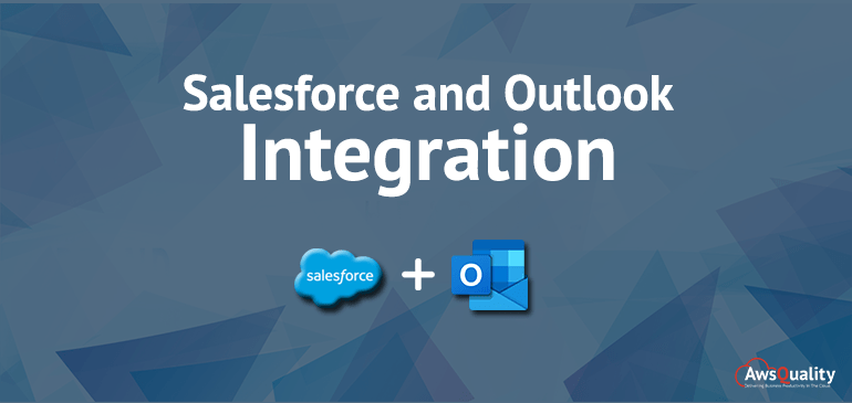 Learn How to Integrate Salesforce and Outlook within Few Simple Steps