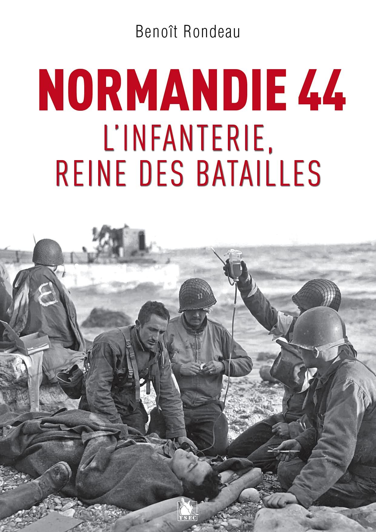 Normandie 1944: L'infanterie, reine des batailles