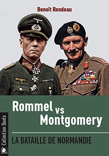 Rommel vs Montgomery: La bataille de Normandie