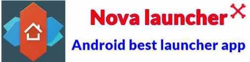 Nova launcher apk android best launcher app