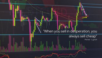 When you sell in desperation, you always sell cheap by Peter Lynch