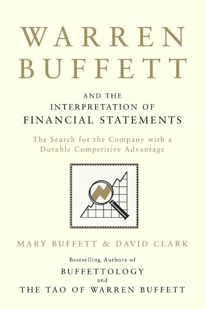 Buku Warren Buffett and the Interpretation of Financial Statements : The Search for the Company with a Durable Competitive Advantage by Mary Buffett