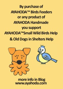 AYAHODA™ Small Wild Birds Help & Old Dogs in Shelters Help