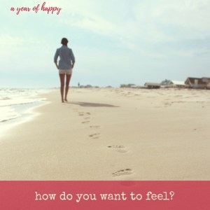 Make Space to Feel the Way You Want to Feel