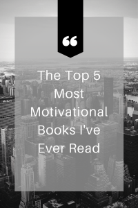the 5 most motivational books i ve ever read