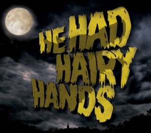 Kill the Beast – He Had Hairy Hands
