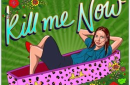 A woman reclines in a bright pink coffin on a green background, with the title Kill me Now over her.