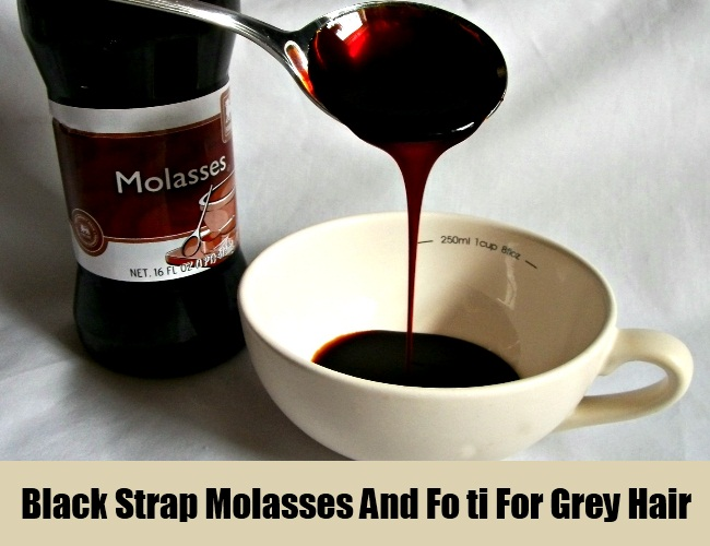 Black Strap Molasses And Fo ti For Grey Hair