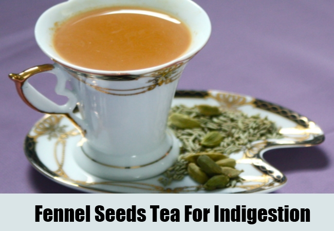 Fennel Seeds Tea For Indigestion