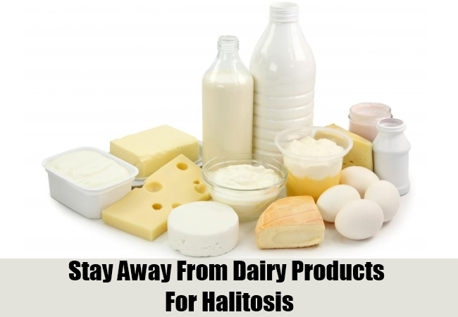 Stay Away From Dairy Products For Halitosis