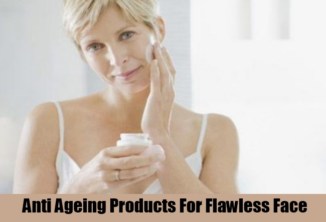 Anti Ageing Products For Flawless Face