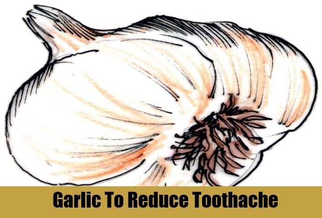 Garlic To Reduce Toothache
