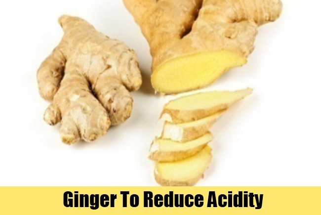 Ginger To Reduce Acidity