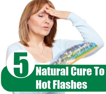 Natural Ways To Cure Hot Flashes
