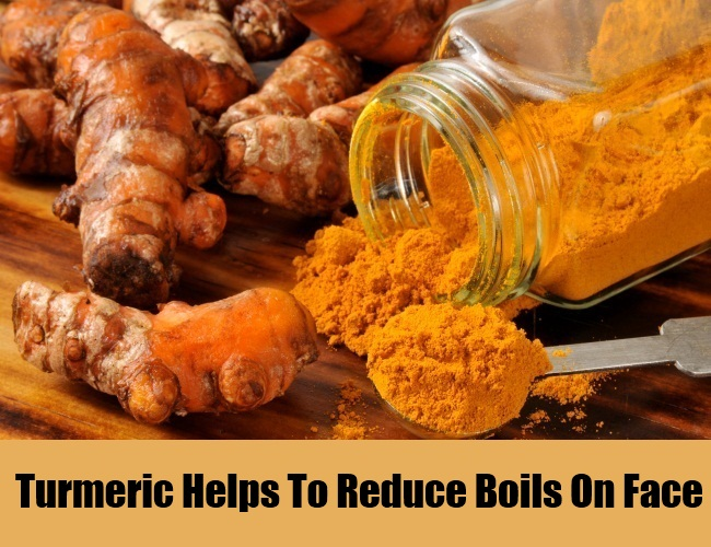 Turmeric Helps To Reduce Boils On Face