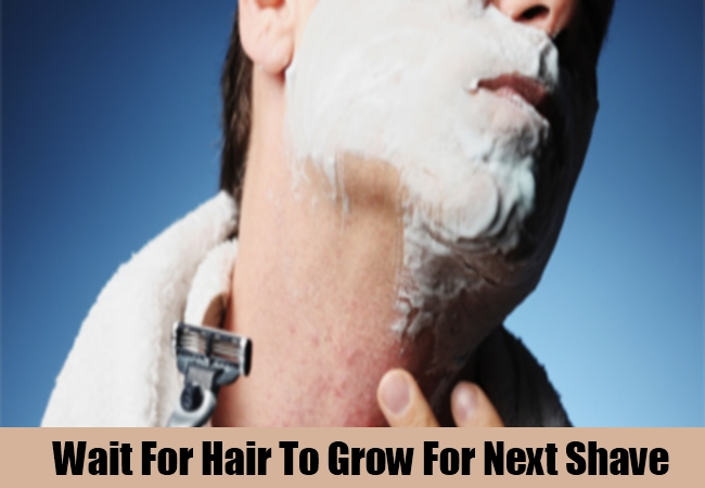 Wait For Hair To Grow For Next Shave
