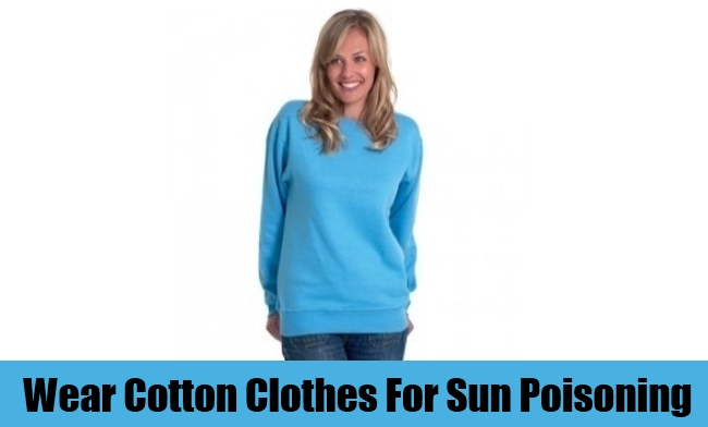 Wear Cotton Clothes For Sun Poisoning