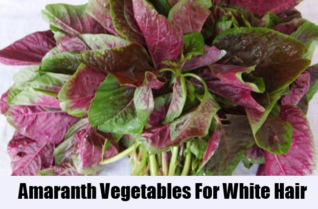 Amaranth Vegetables For White Hair