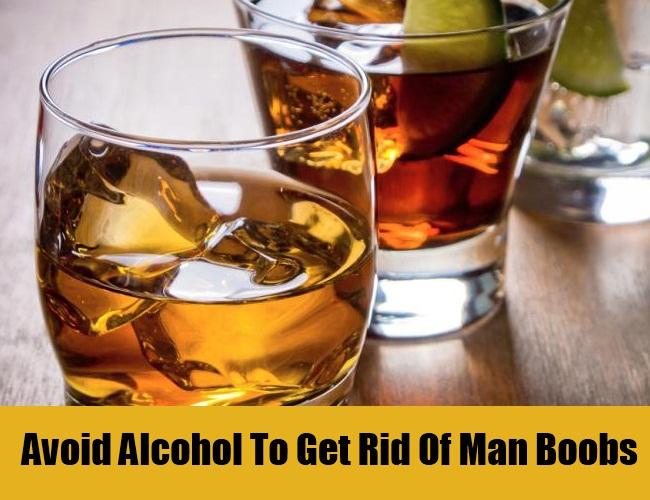 Avoid Alcohol To Get Rid Of Man Boobs