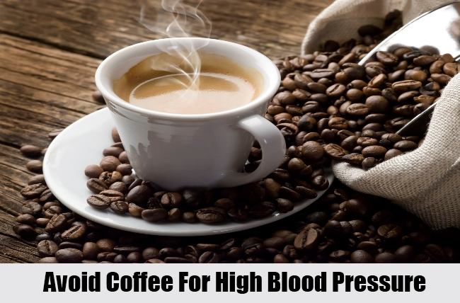 Avoid Coffee For High Blood Pressure
