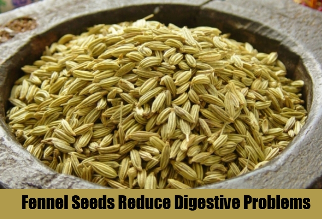 Fennel Seeds Reduce Digestive Problems