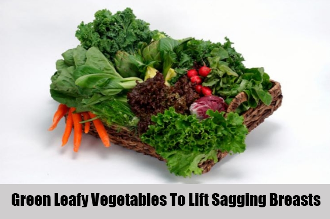 Green Leafy Vegetables To Lift Sagging Breasts
