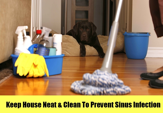 Keep House Neat & Clean To Prevent Sinus Infection
